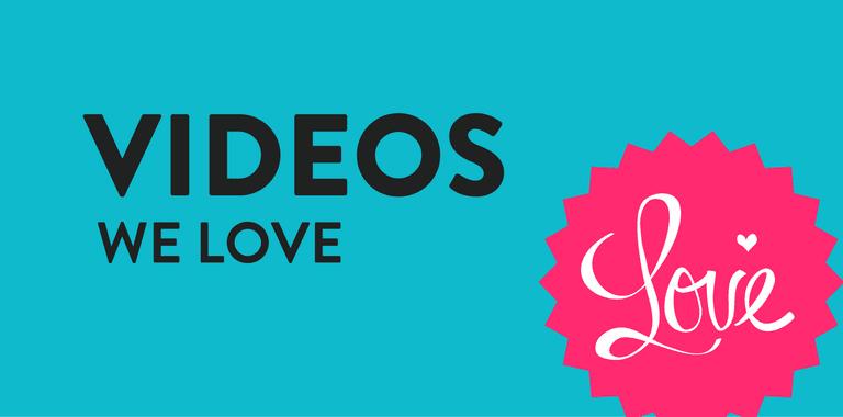 Videos We Love