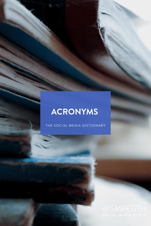 The Social Media Dictionary: The Acronym Edition