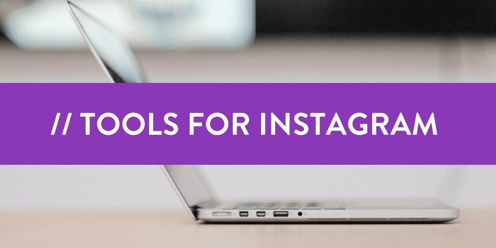 Tools for Instagram