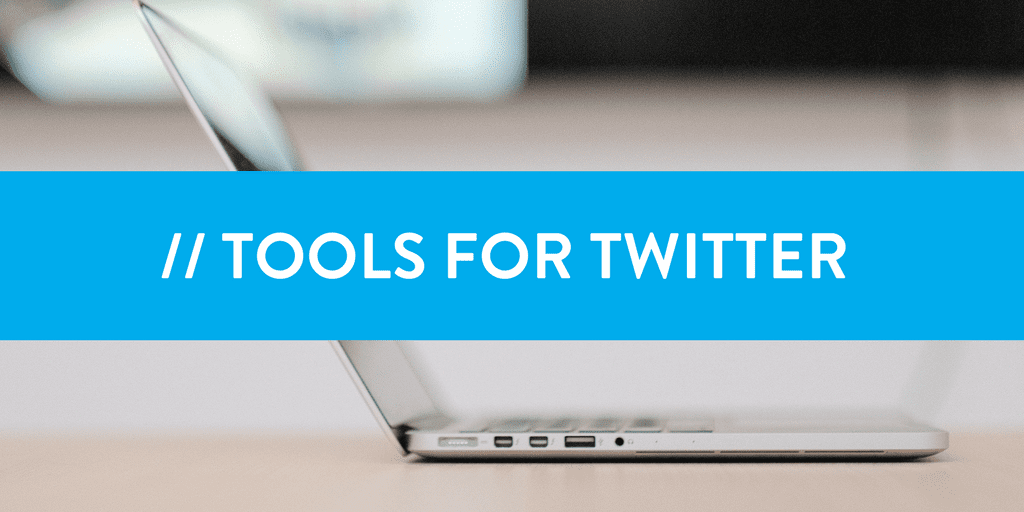 Tools for Twitter