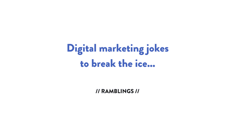 Digital Marketing Jokes To Break the Ice