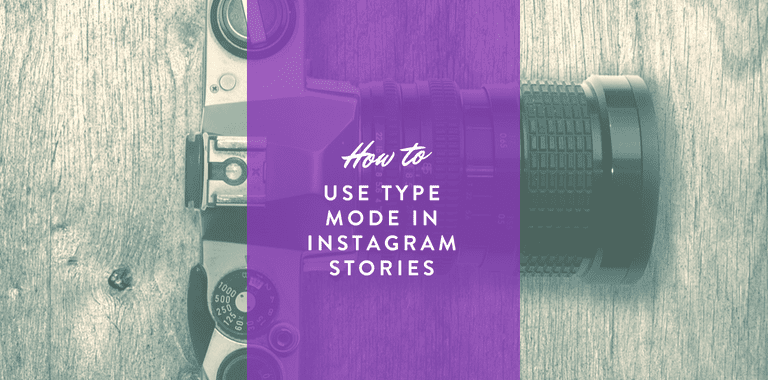 Use Type Mode in Instagram Stories