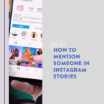 How to Mention Someone in Instagram Stories