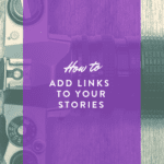 Add Links To Your Instagram Story
