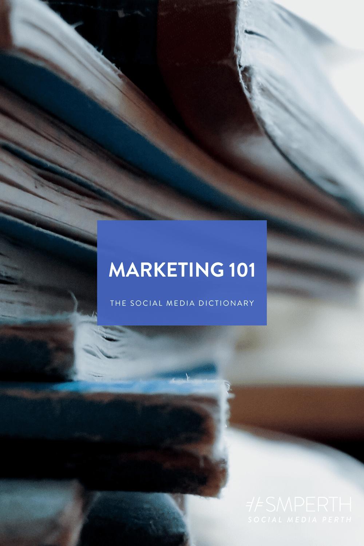The Social Media Dictionary: The Marketing 101 Edition