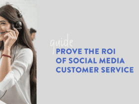 Prove the ROI of Social Media Customer Service