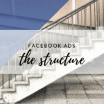 facebook ads the structure