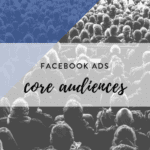 facebook core audiences