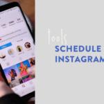 Tools for Scheduling Instagram
