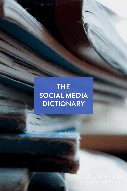 The Social Media Dictionary
