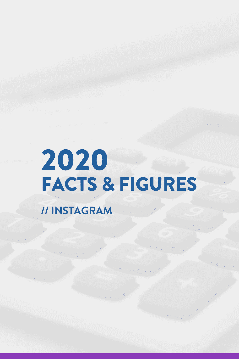 2020 Facts & Figures // Instagram Statistics