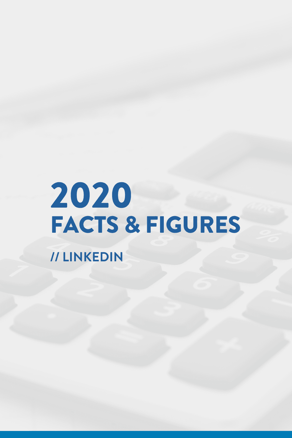 2020 Facts & Figures // LinkedIn Statistics
