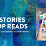 BIG STORIES TOP READS IN SOCIAL MEDIA NEWS