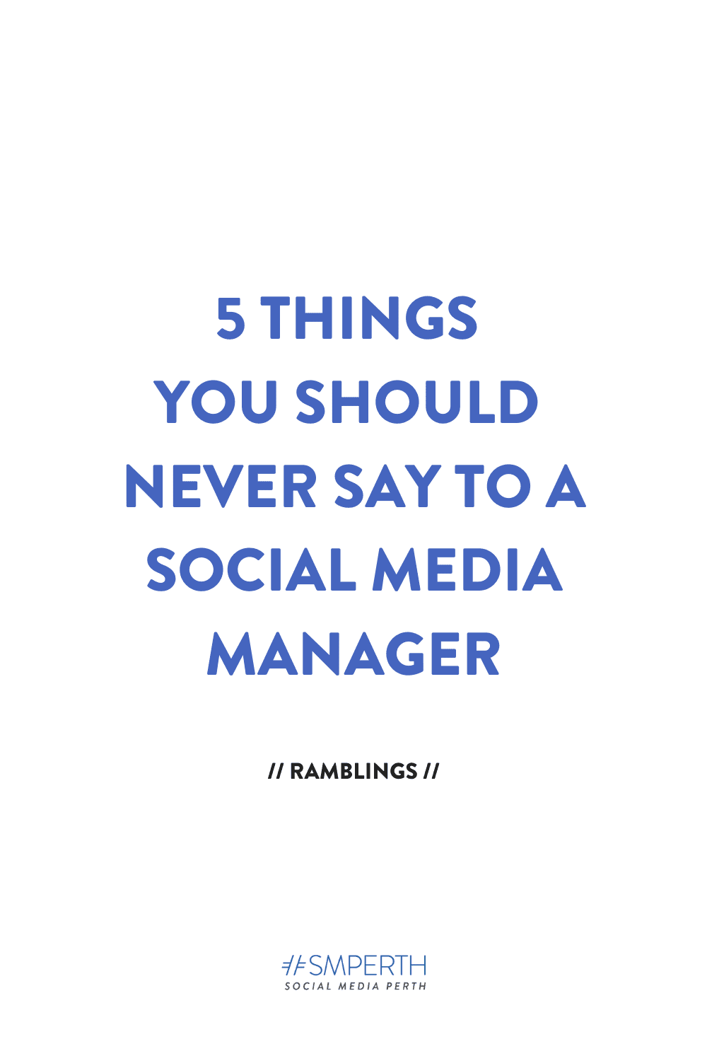 5 Things You Should Never Say to a Social Media Manager Pt 2 [VIDEO]