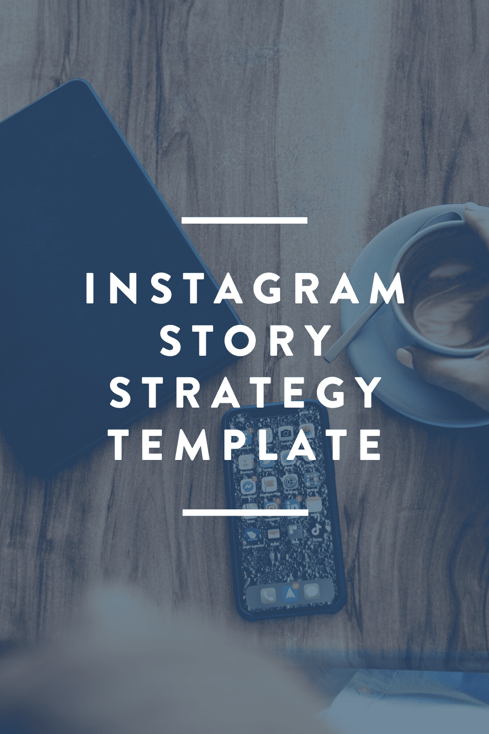 Instagram Story Strategy // DOWNLOAD