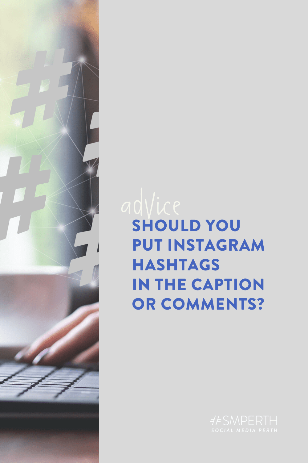 Should you put Instagram Hashtags in the Caption, or in the Comments in 2021?