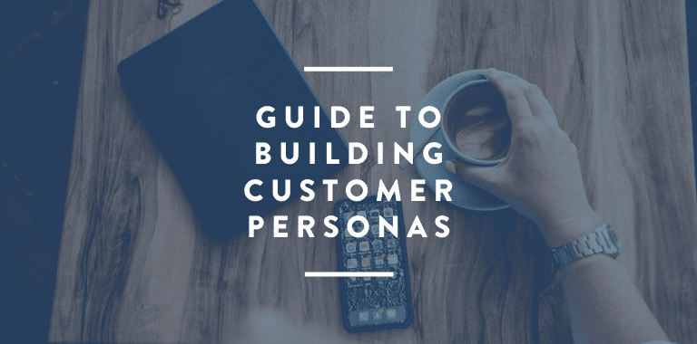 guide to building customer personas