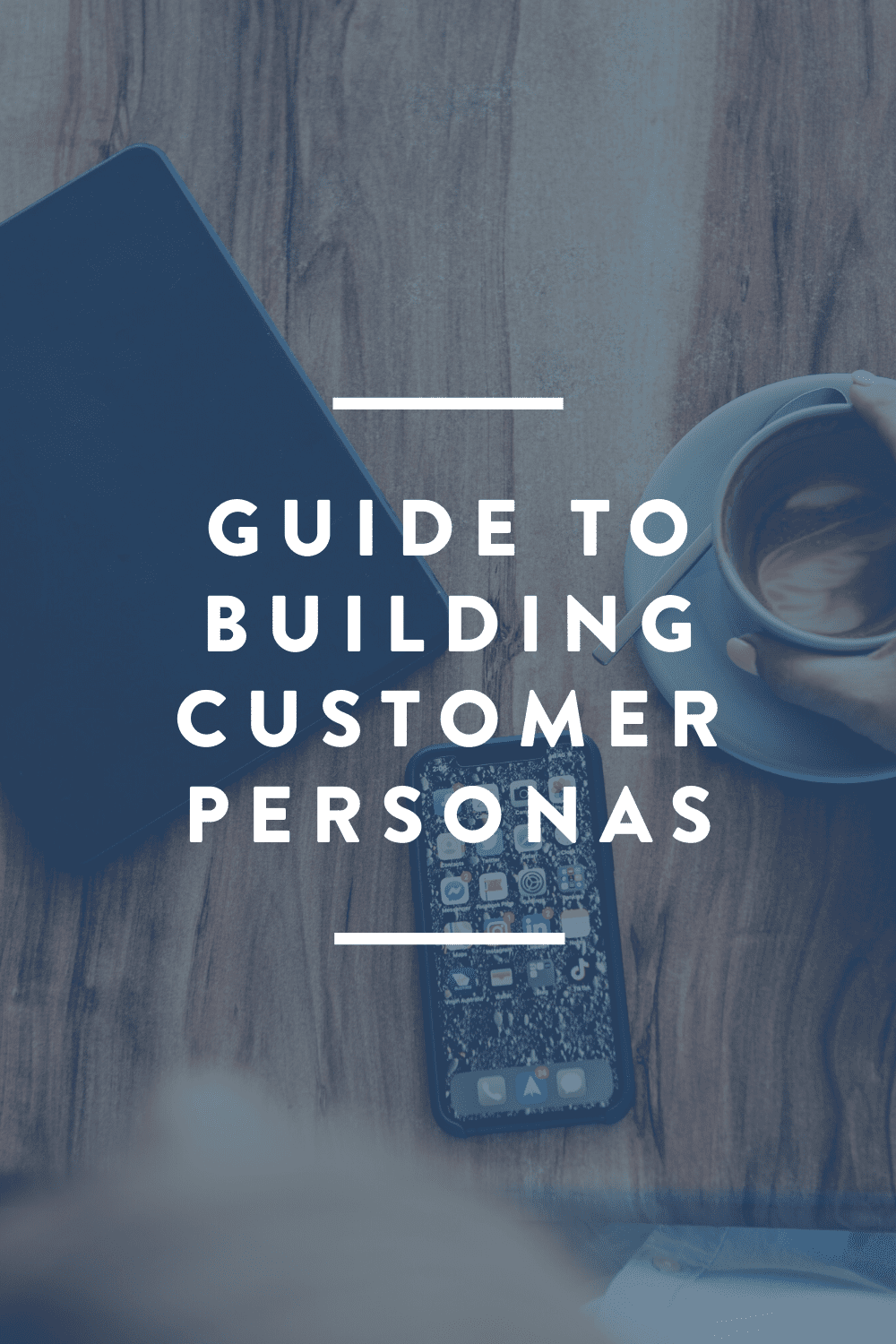 Guide to Building Customer Personas // DOWNLOAD