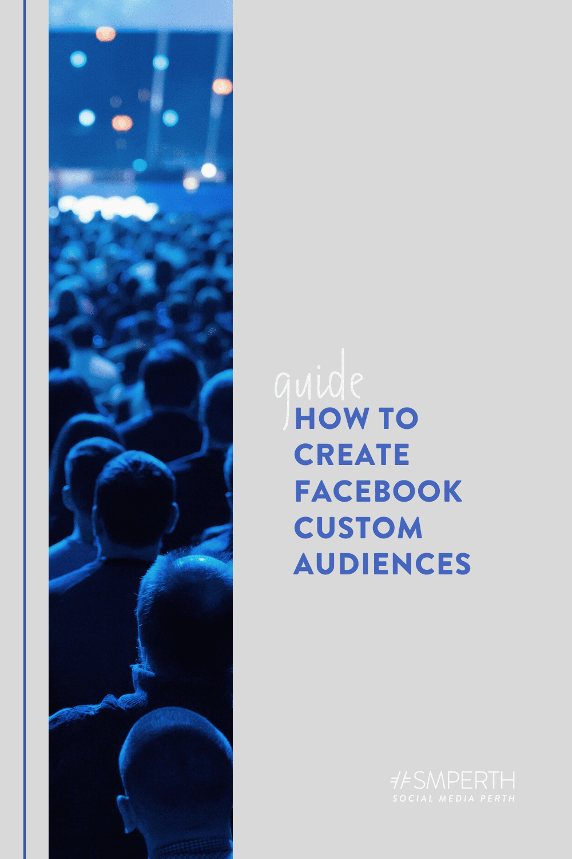 How to Create Facebook Custom Audiences in 2020