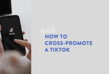 How to cross-promote a TikTok (1)