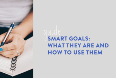 SMART goals what they are and how to use them