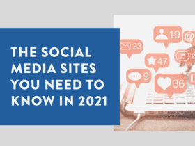 The social media sites you need to know in 2021