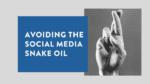 avoiding social media snake oil