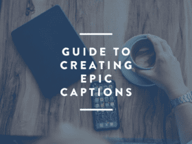 guide to creating epic captions