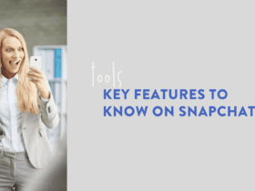 key features to know on snapchat