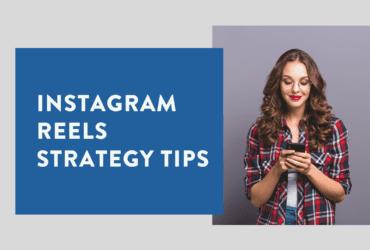 Instagram Reels Strategy Tips