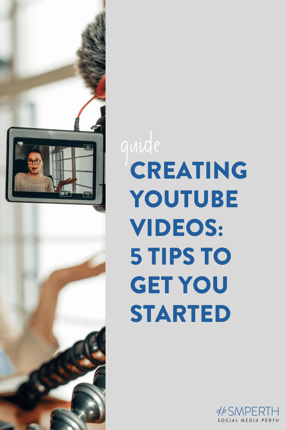 Creating YouTube Videos: 5 Tips to Get You Started