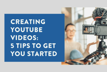 Creating YouTube Videos 5 Tips to Get You Started