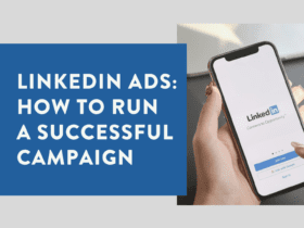 LinkedIn Ads How to Run a Successful Campaign