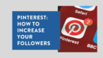 Pinterest followers Increase your following in 2021