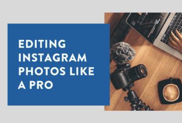 Editing Instagram Photos Like a Pro