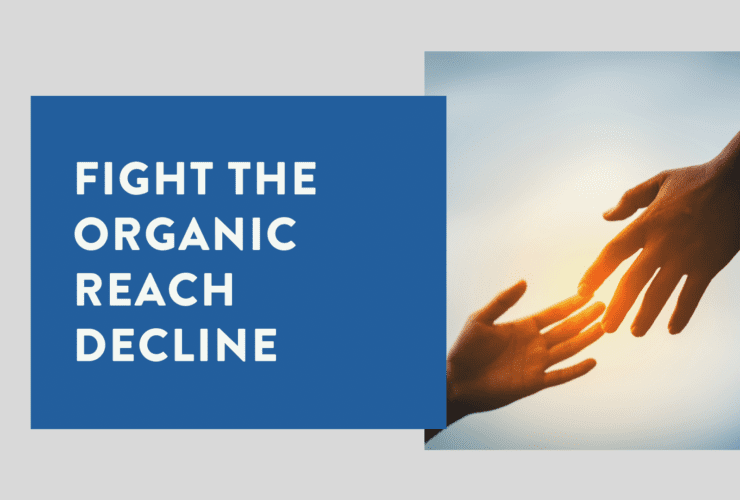 Here's how to fight the organic reach decline