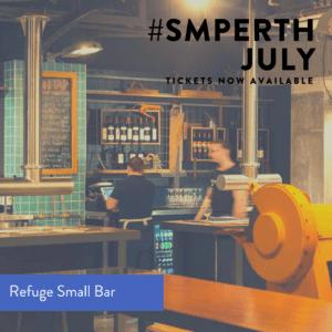 SMPerth July - Refuge Small Bar