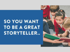 So you want to be a great storyteller