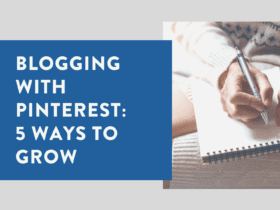 Blogging With Pinterest 5 Ways To Grow