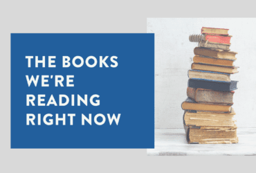 The Books We're Reading Right Now