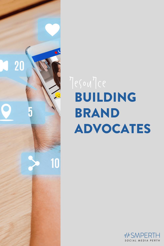 Social Media Advocacy: Building Brand Advocates